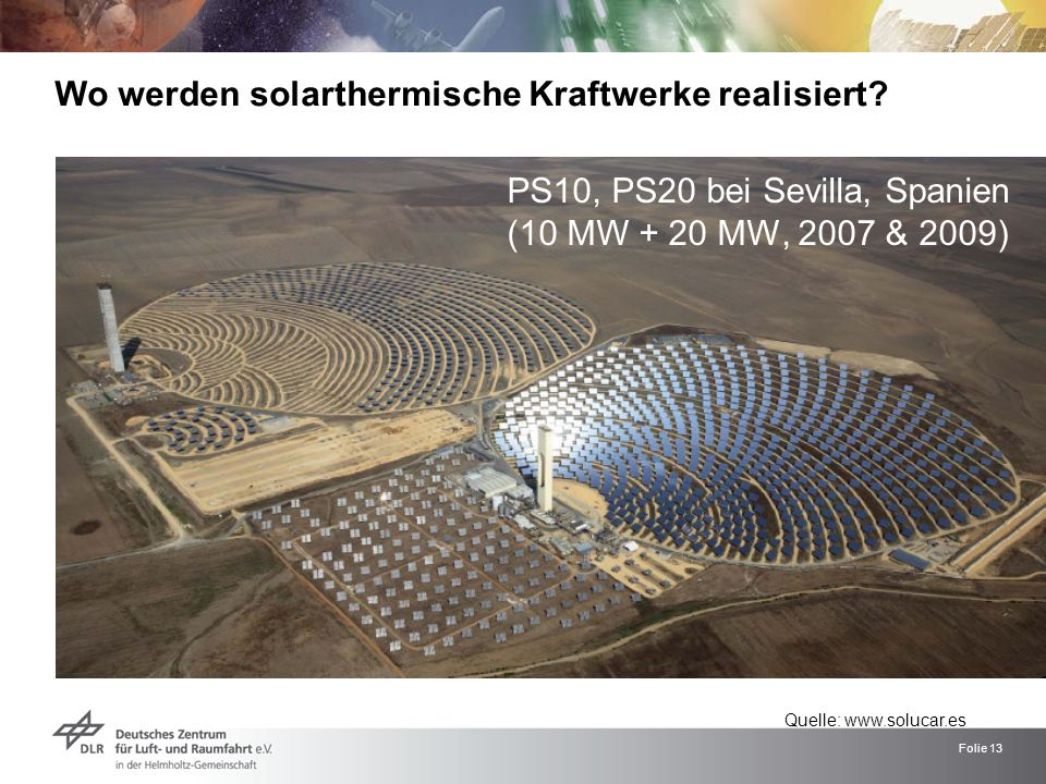 PS10, PS20 bei Sevilla, Spanien (10 MW + 20 MW, 2007 & 2009)