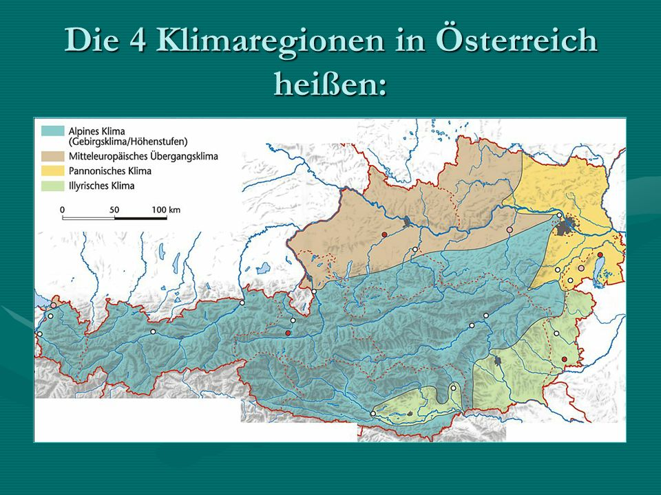 Die 4 Klimaregionen in Österreich heißen: