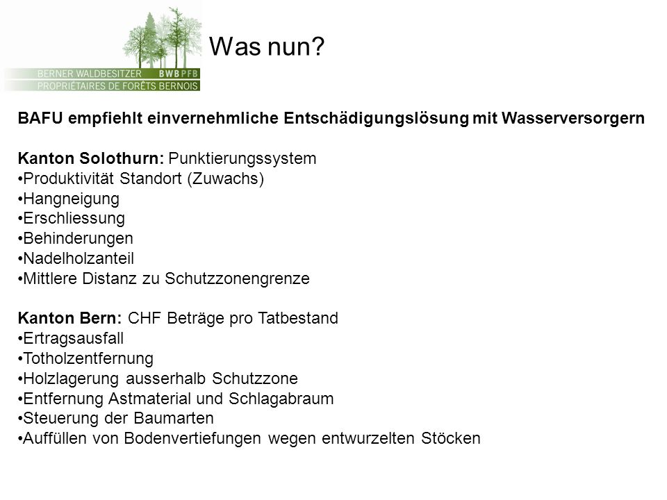 Was nun BAFU empfiehlt einvernehmliche Entschädigungslösung mit Wasserversorgern. Kanton Solothurn: Punktierungssystem.