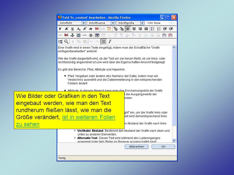 Wie Bilder oder Grafiken in den Text eingebaut werden, wie man den Text rundherum fließen lässt, wie man die Größe verändert, ist in weiteren Folien zu sehen