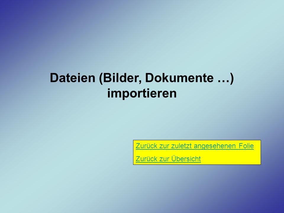 Dateien (Bilder, Dokumente …) importieren