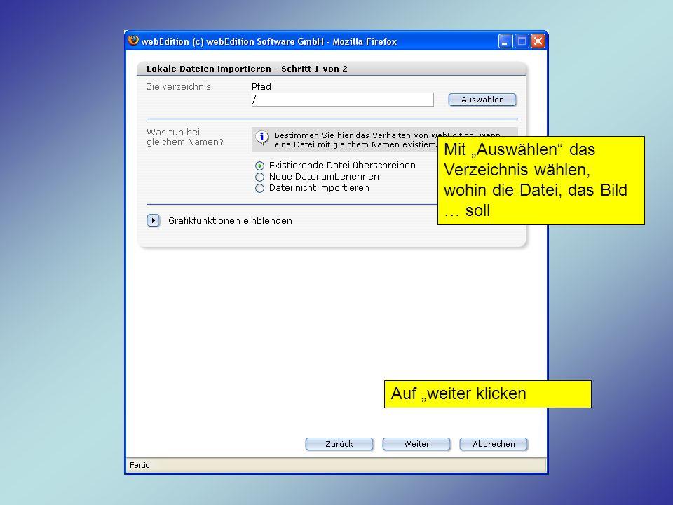 """Mit """"Auswählen das Verzeichnis wählen, wohin die Datei, das Bild … soll"""