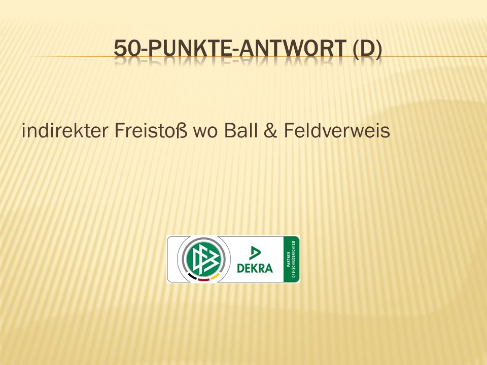 50-Punkte-Antwort (D) indirekter Freistoß wo Ball & Feldverweis