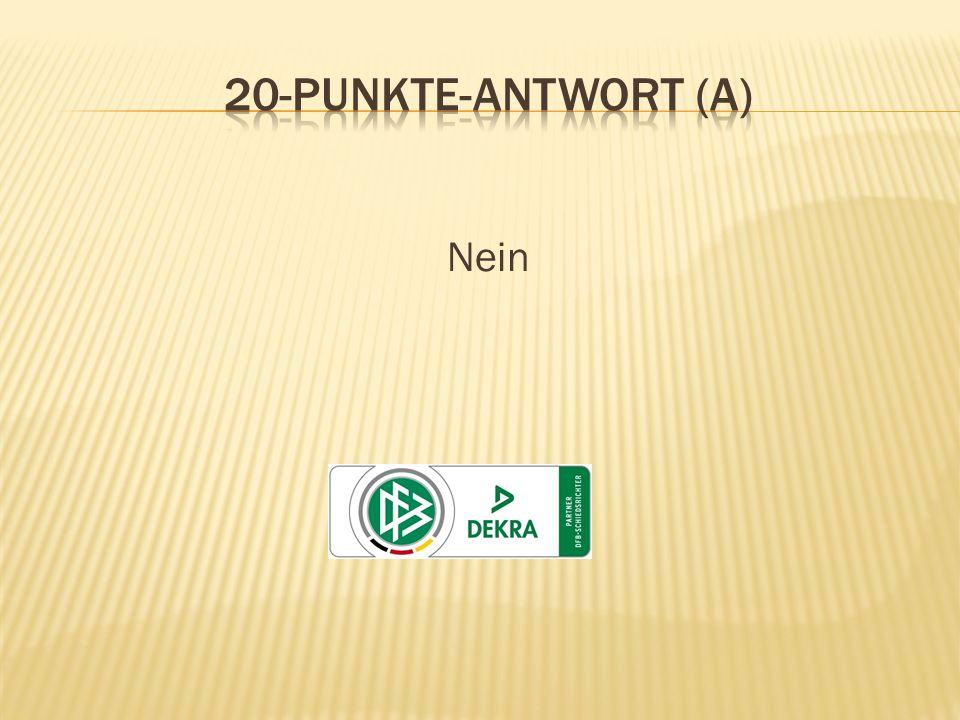 20-Punkte-Antwort (A) Nein