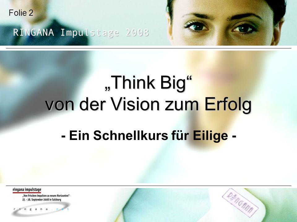 """""""Think Big von der Vision zum Erfolg"""