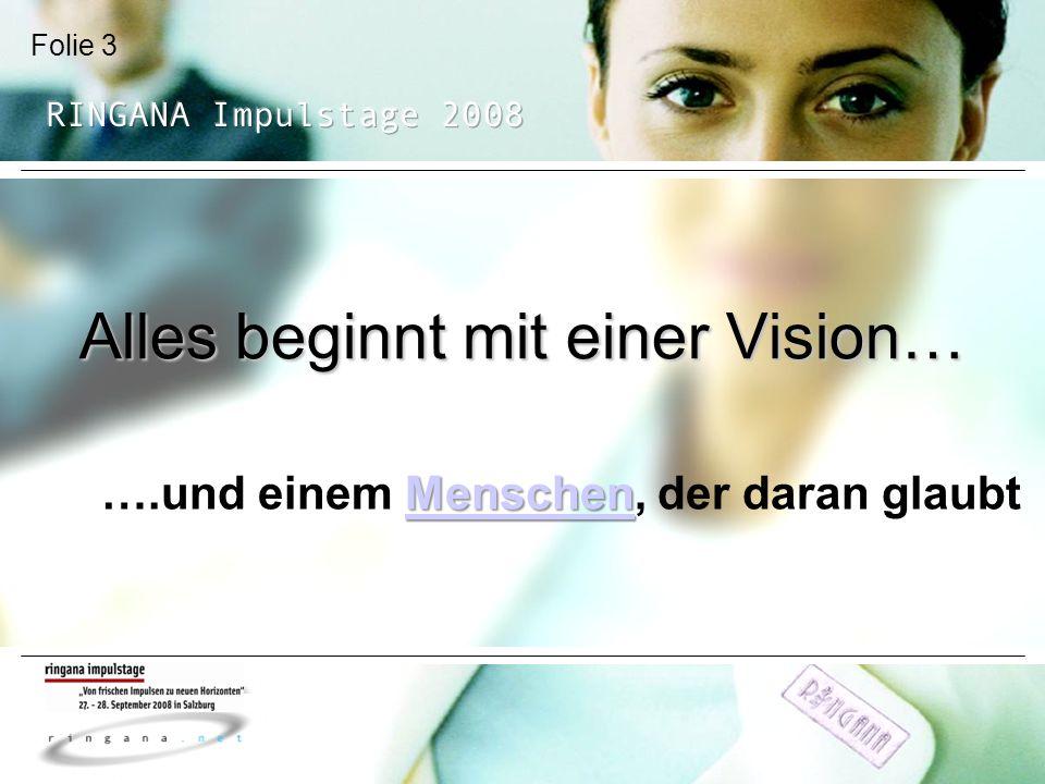 Alles beginnt mit einer Vision…
