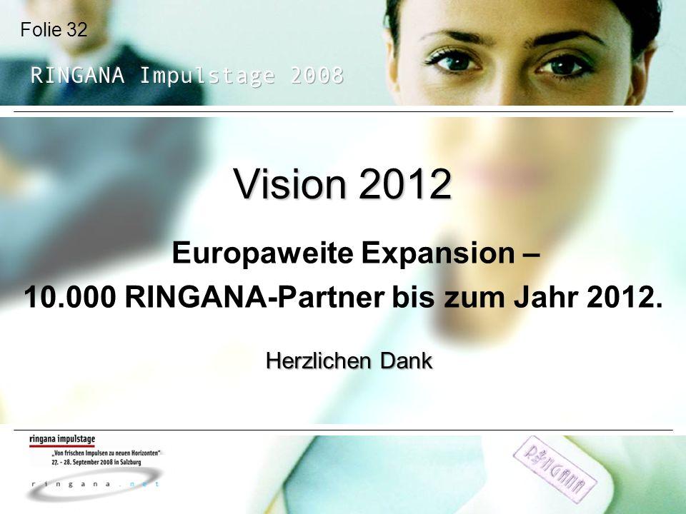 Europaweite Expansion – 10.000 RINGANA-Partner bis zum Jahr 2012.