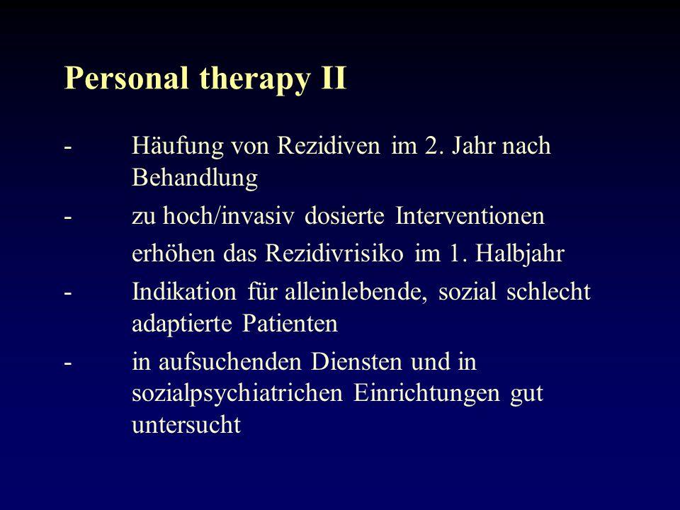 Personal therapy II - Häufung von Rezidiven im 2. Jahr nach Behandlung