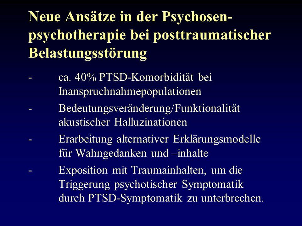 Neue Ansätze in der Psychosen-psychotherapie bei posttraumatischer Belastungsstörung