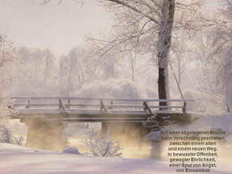 Auf einer abgelegenen Brücke kann Versöhnung geschehen