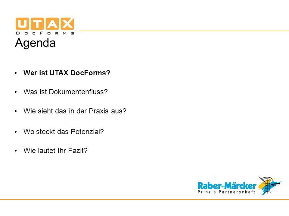 Agenda Wer ist UTAX DocForms Was ist Dokumentenfluss