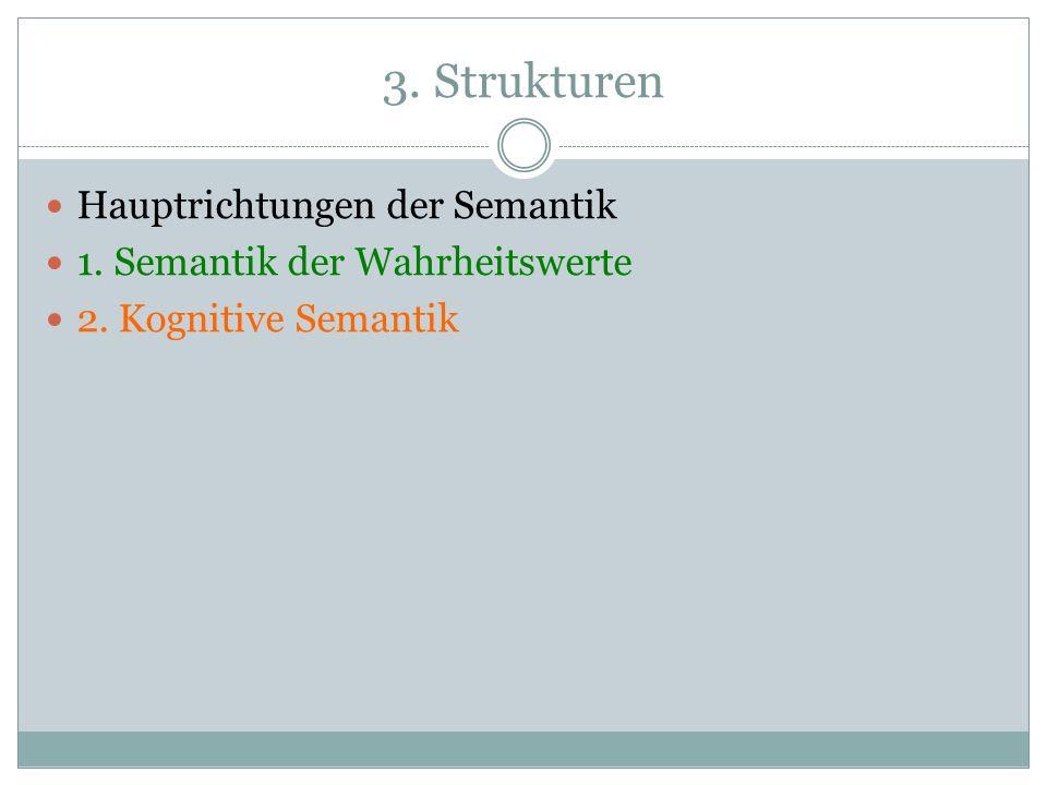 3. Strukturen Hauptrichtungen der Semantik