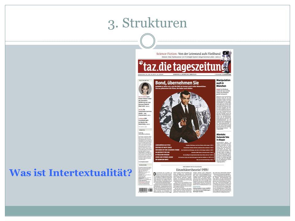 3. Strukturen Was ist Intertextualität