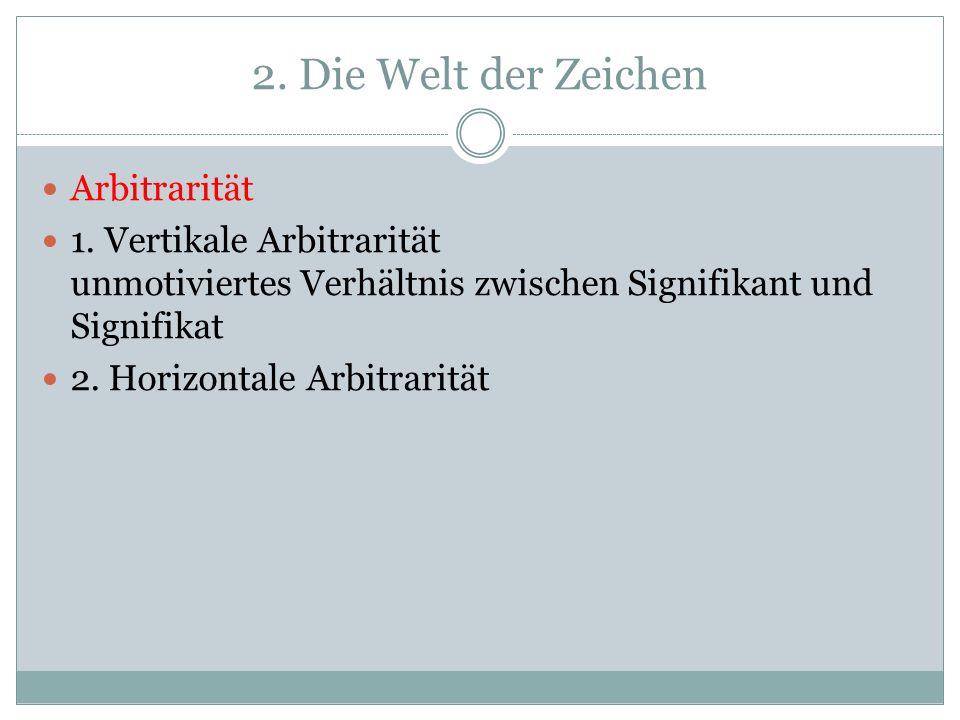 2. Die Welt der Zeichen Arbitrarität