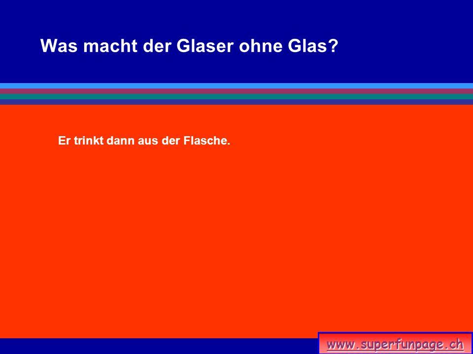 Was macht der Glaser ohne Glas