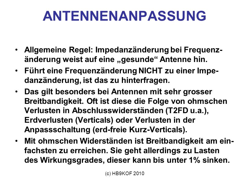 """ANTENNENANPASSUNGAllgemeine Regel: Impedanzänderung bei Frequenz-änderung weist auf eine """"gesunde Antenne hin."""