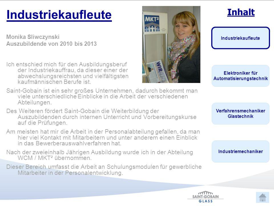 Industriekaufleute Monika Sliwczynski. Auszubildende von 2010 bis 2013.