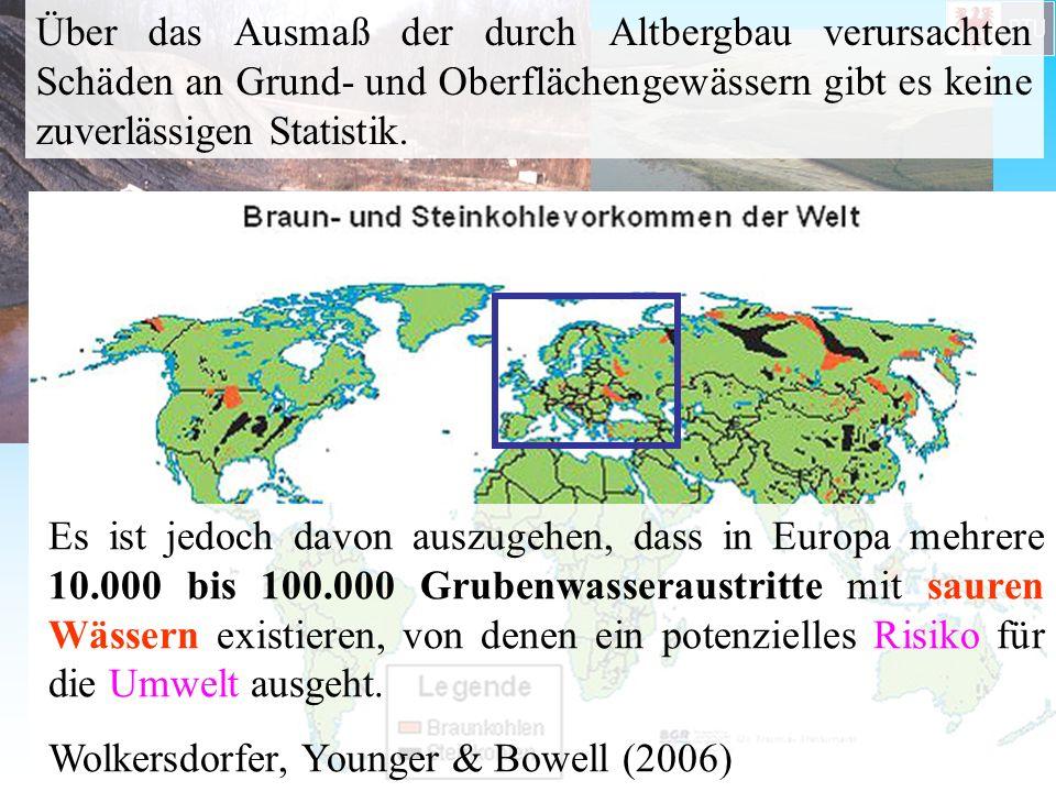 Über das Ausmaß der durch Altbergbau verursachten Schäden an Grund- und Oberflächengewässern gibt es keine zuverlässigen Statistik.