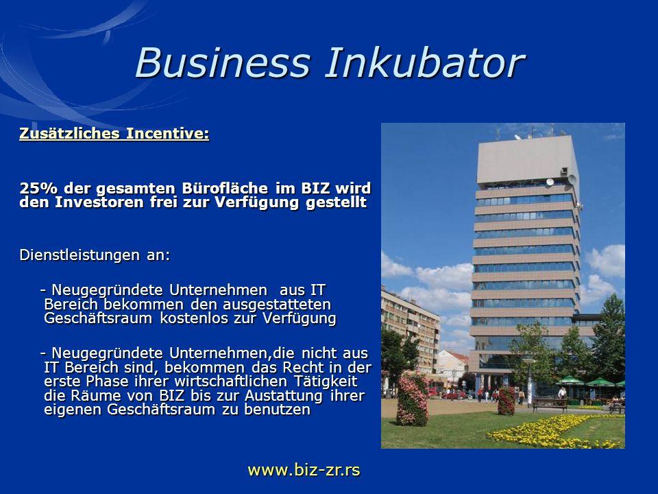 Business Inkubator www.biz-zr.rs Zusätzliches Incentive: