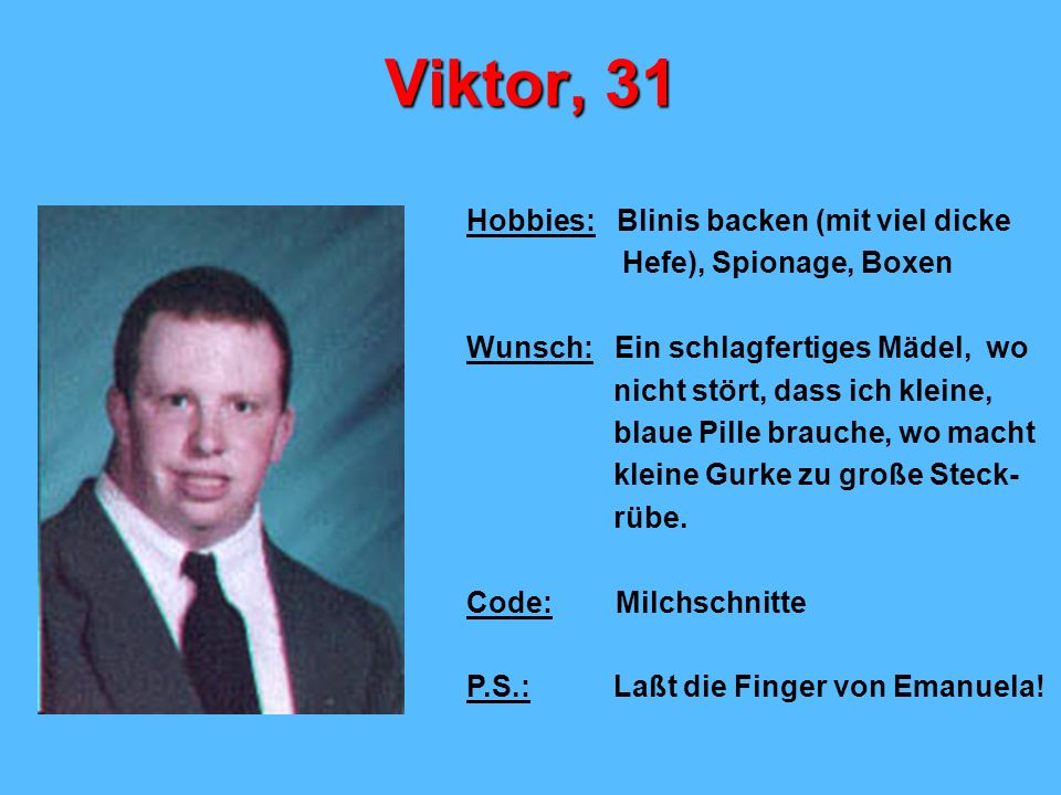 Viktor, 31 Hobbies: Blinis backen (mit viel dicke