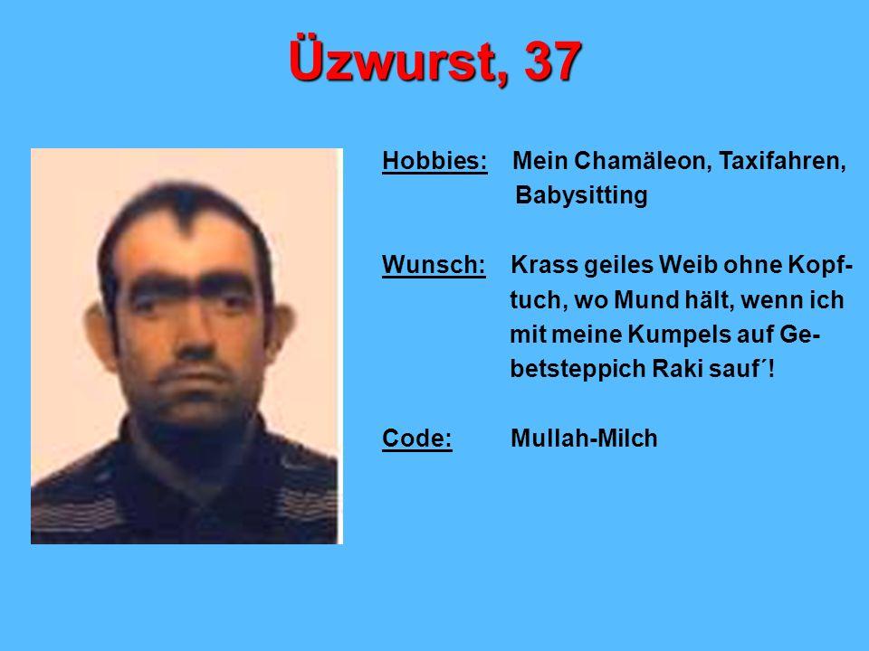Üzwurst, 37 Hobbies: Mein Chamäleon, Taxifahren, Babysitting