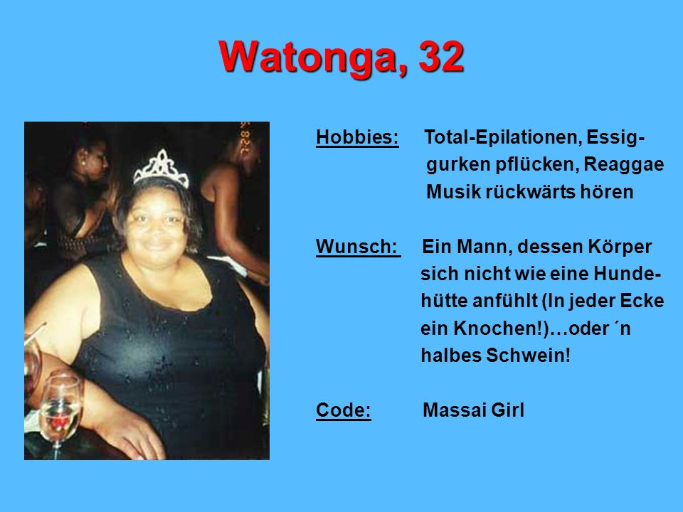 Watonga, 32 Hobbies: Total-Epilationen, Essig-