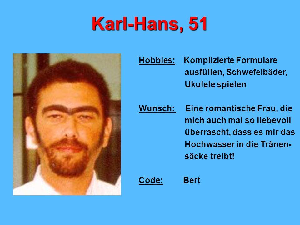 Karl-Hans, 51 Hobbies: Komplizierte Formulare
