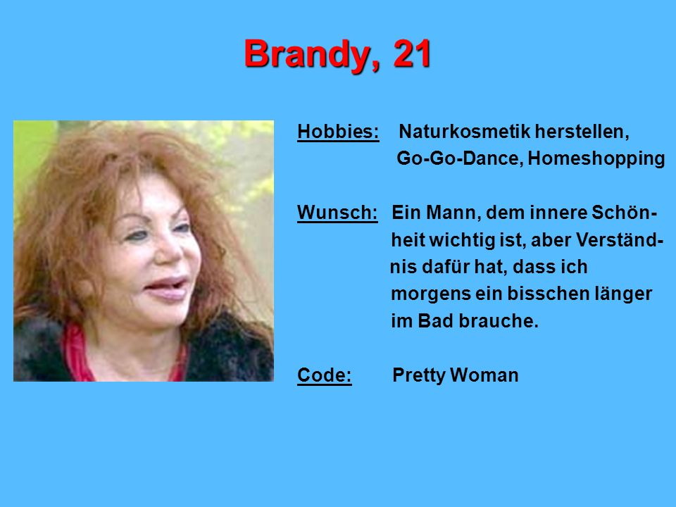 Brandy, 21 Hobbies: Naturkosmetik herstellen,