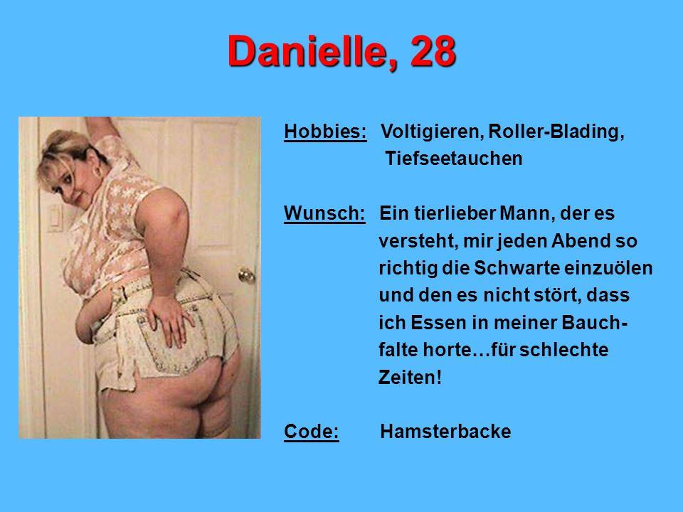 Danielle, 28 Hobbies: Voltigieren, Roller-Blading, Tiefseetauchen