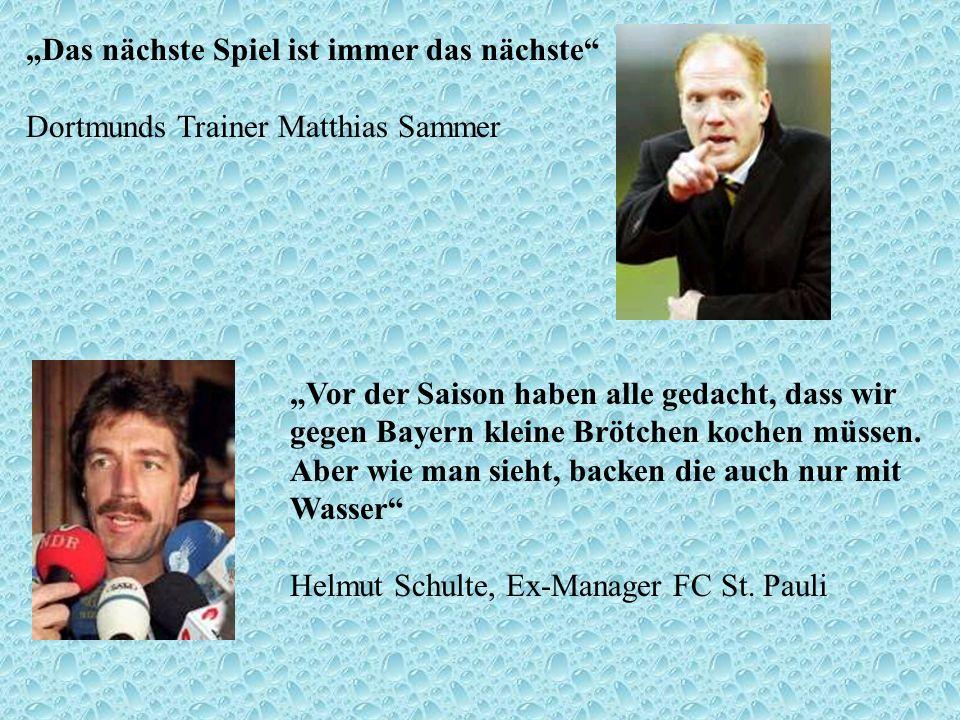"""""""Das nächste Spiel ist immer das nächste Dortmunds Trainer Matthias Sammer"""
