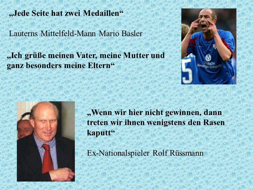 """""""Jede Seite hat zwei Medaillen Lauterns Mittelfeld-Mann Mario Basler"""