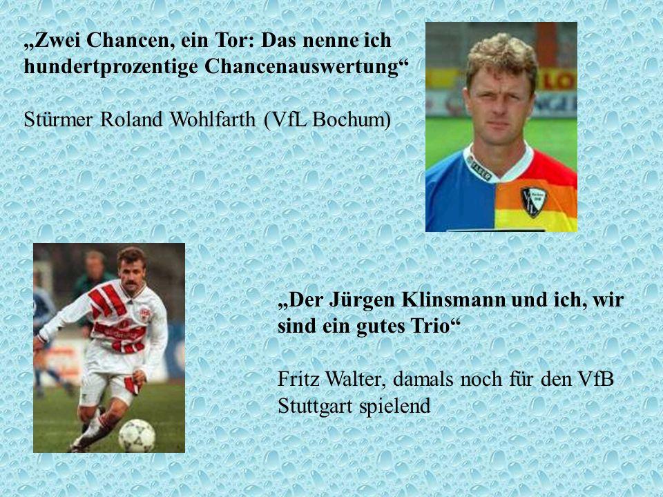 """""""Zwei Chancen, ein Tor: Das nenne ich hundertprozentige Chancenauswertung Stürmer Roland Wohlfarth (VfL Bochum)"""