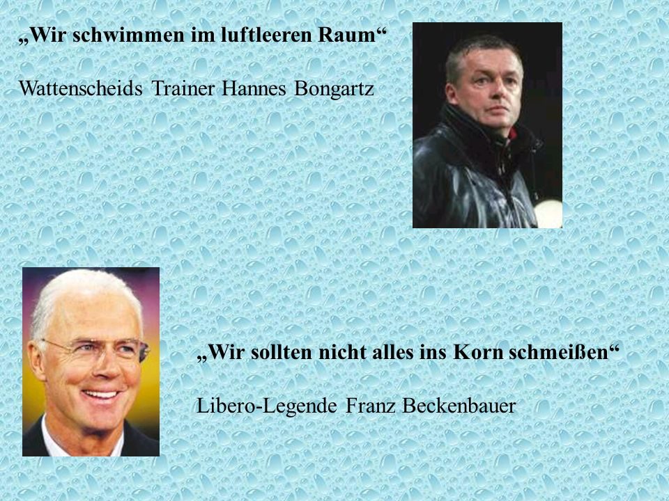 """""""Wir schwimmen im luftleeren Raum Wattenscheids Trainer Hannes Bongartz"""