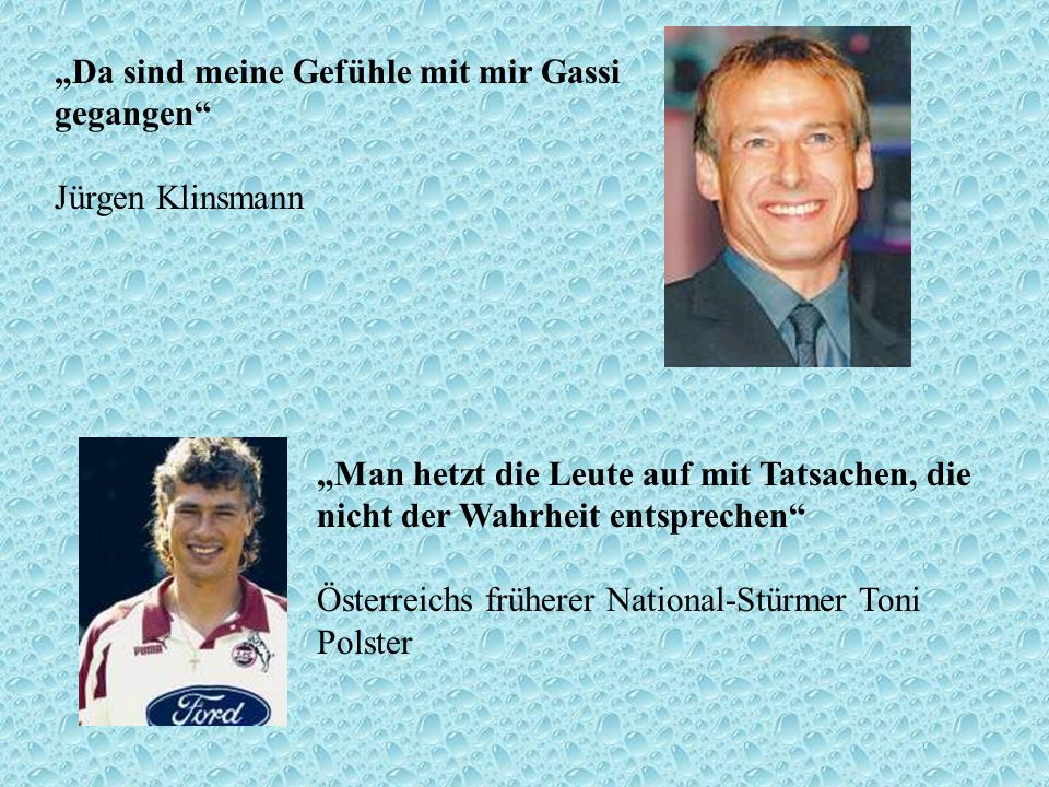 """""""Da sind meine Gefühle mit mir Gassi gegangen Jürgen Klinsmann"""