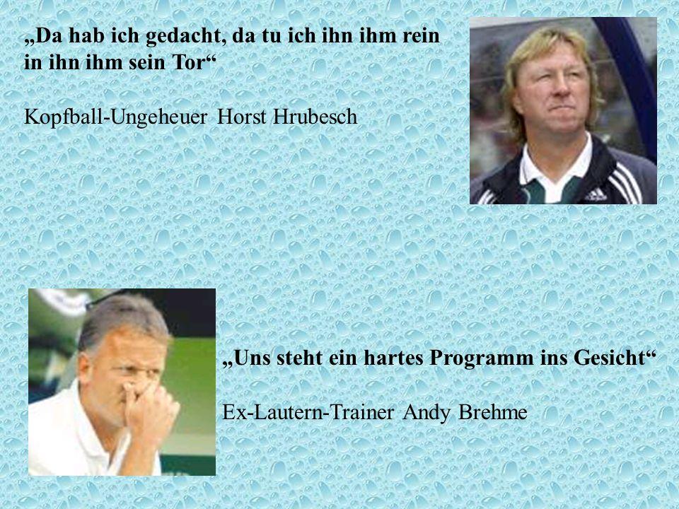 """""""Da hab ich gedacht, da tu ich ihn ihm rein in ihn ihm sein Tor Kopfball-Ungeheuer Horst Hrubesch"""