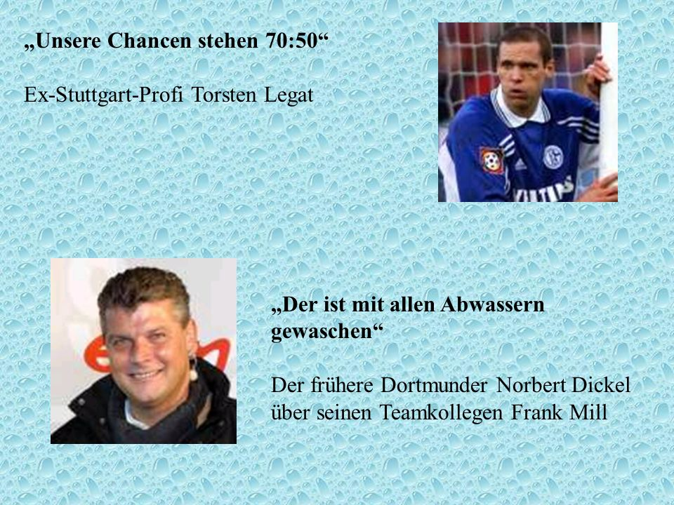 """""""Unsere Chancen stehen 70:50 Ex-Stuttgart-Profi Torsten Legat"""