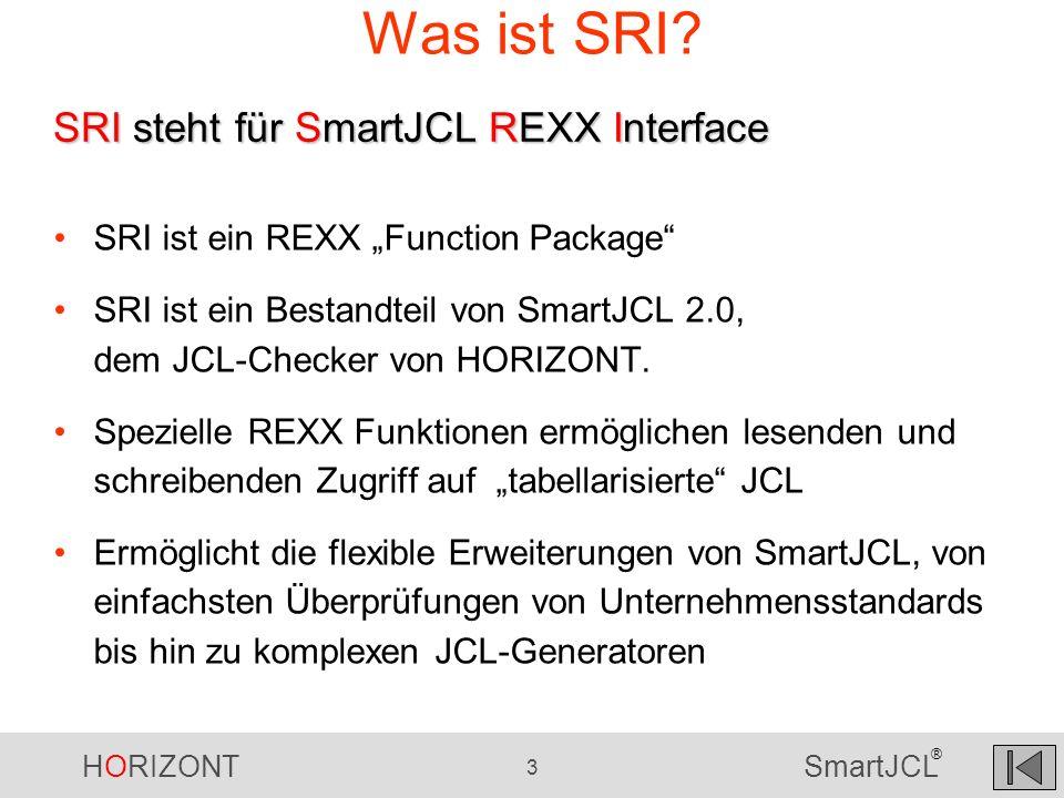 Was ist SRI SRI steht für SmartJCL REXX Interface