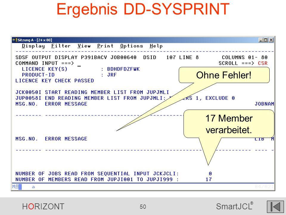 Ergebnis DD-SYSPRINT Ohne Fehler! 17 Member verarbeitet.