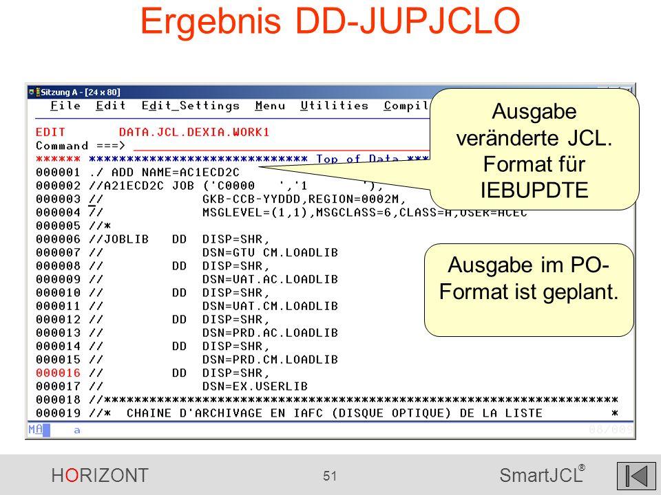 Ergebnis DD-JUPJCLO Ausgabe veränderte JCL. Format für IEBUPDTE