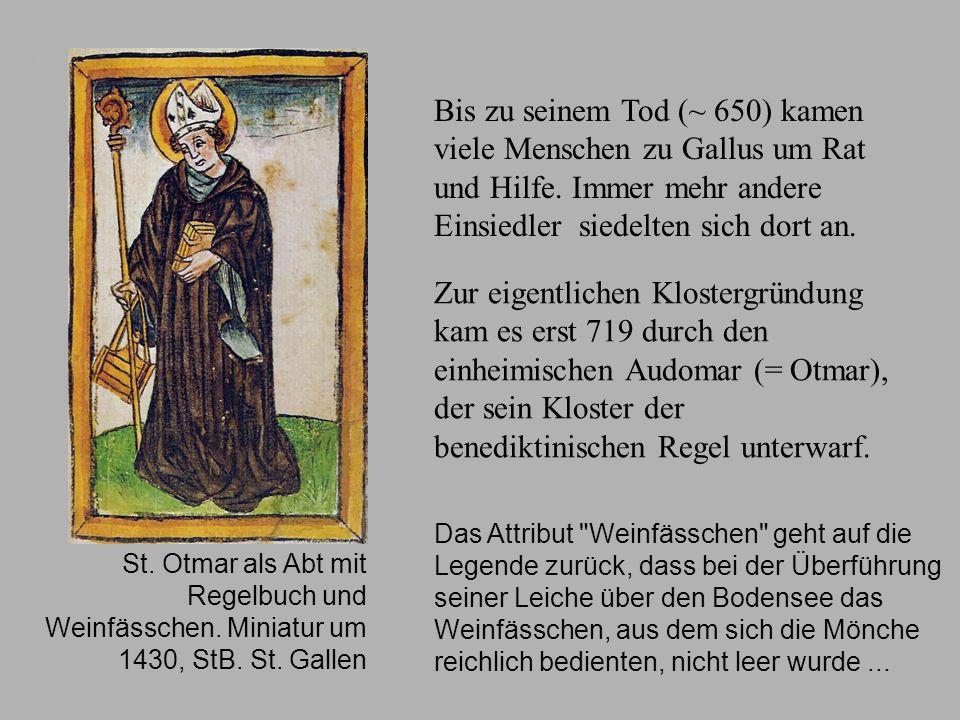 KlostergründungSt. Otmar als Abt mit Regelbuch und Weinfässchen. Miniatur um 1430, StB. St. Gallen.