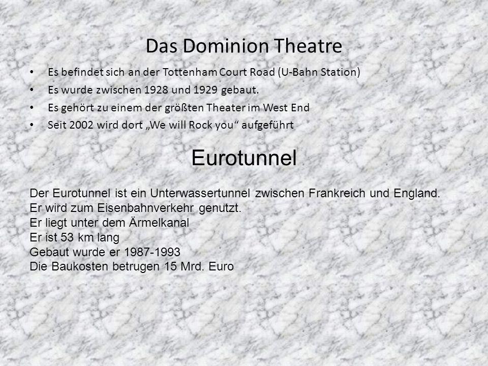 Das Dominion Theatre Eurotunnel