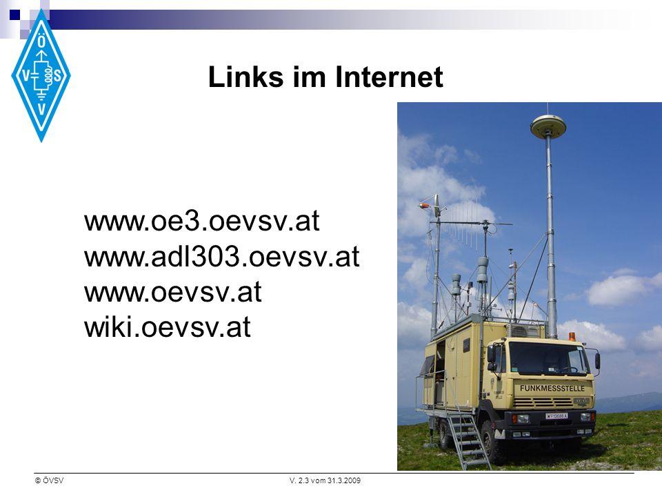 Links im Internet www.oe3.oevsv.at www.adl303.oevsv.at www.oevsv.at wiki.oevsv.at
