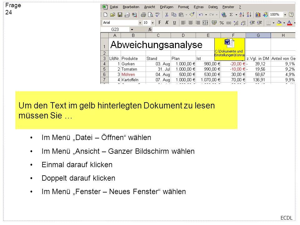 Um den Text im gelb hinterlegten Dokument zu lesen müssen Sie …