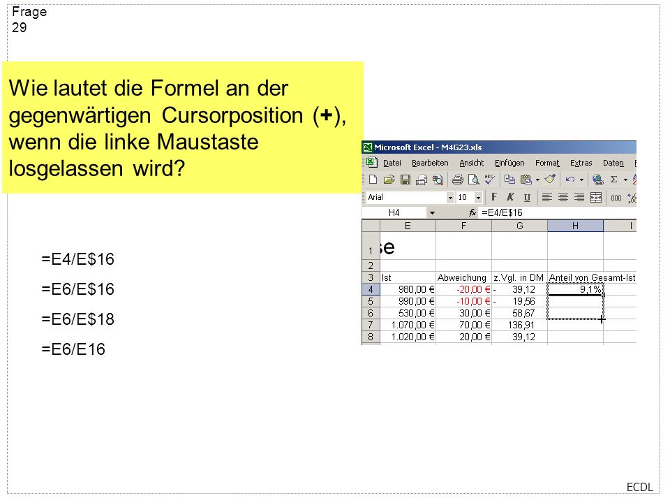 Wie lautet die Formel an der gegenwärtigen Cursorposition (+), wenn die linke Maustaste losgelassen wird