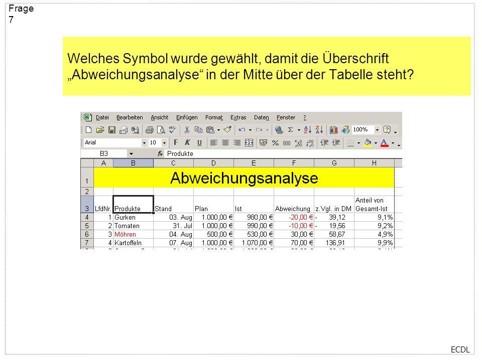 """Welches Symbol wurde gewählt, damit die Überschrift """"Abweichungsanalyse in der Mitte über der Tabelle steht"""