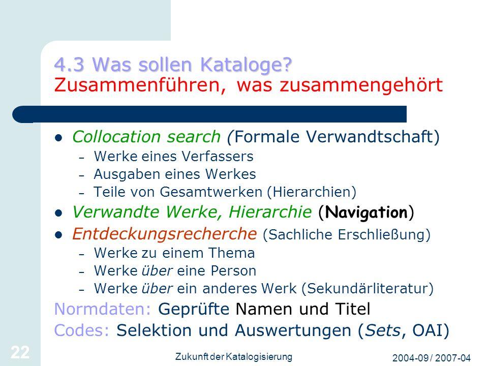 4.3 Was sollen Kataloge Zusammenführen, was zusammengehört