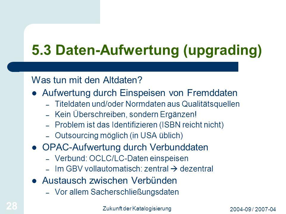 5.3 Daten-Aufwertung (upgrading)
