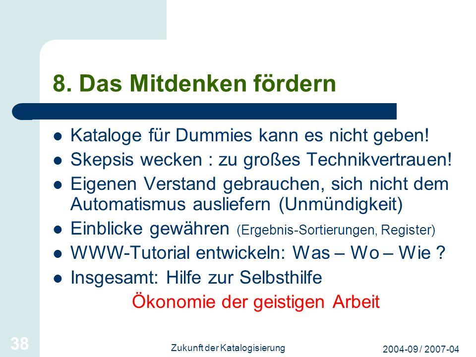 8. Das Mitdenken fördern Kataloge für Dummies kann es nicht geben!