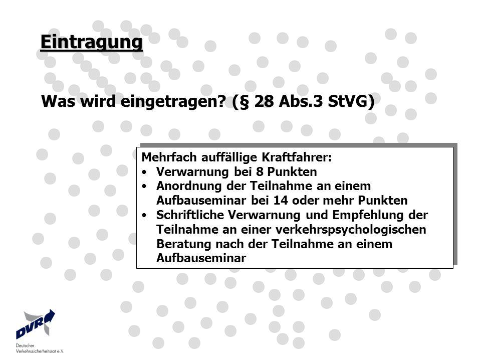 Eintragung Was wird eingetragen (§ 28 Abs.3 StVG)
