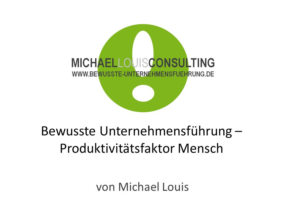 Bewusste Unternehmensführung – Produktivitätsfaktor Mensch